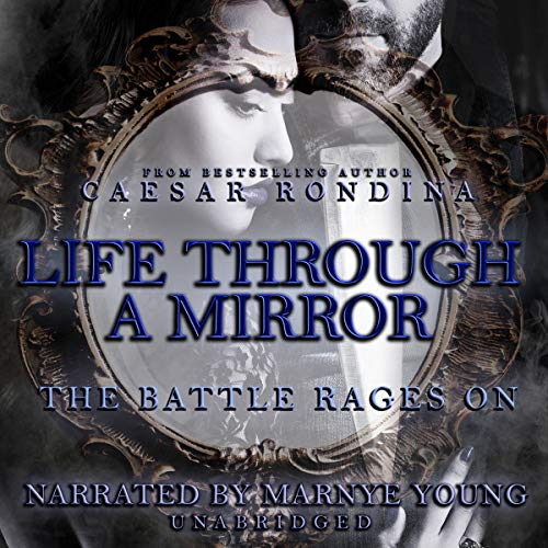 Life through a Mirror: The Battle Rages On: The Life through a Mirror Series, book 2