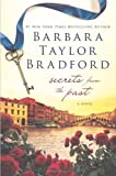 Secrets from the Past, Barbara Taylor Bradford, 0312631669