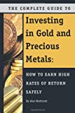 The Complete Guide to Investing in Gold and Precious Metals, Alan Northcott, 1601382928