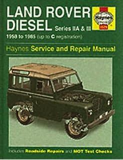 Land Rover Diesel Series Iia and III 1958-85 Service and Repair Manual (Haynes