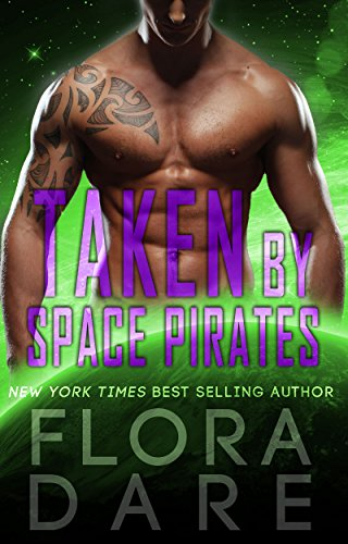 Taken by Space Pirates: A SciFi Alien Romance (Bound to the Alien Book 2)