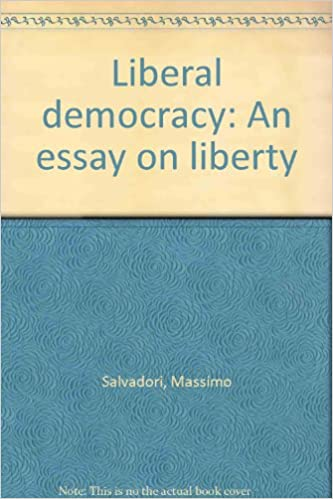 Liberal Democracy An Essay On Liberty Massimo Salvadori Amazon  Liberal Democracy An Essay On Liberty Massimo Salvadori Amazoncom Books Global Assignment Help also Health Essay  Business Strategy Essay