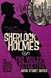 The Further Adventures of Sherlock Holmes: The Veiled Detective by David Stuart Davies front cover