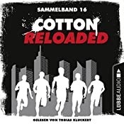 Cotton Reloaded: Sammelband 16 (Cotton Reloaded 46-48) | Oliver Buslau, Timothy Stahl, Alfred Bekker