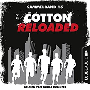 Cotton Reloaded: Sammelband 16 (Cotton Reloaded 46-48) Hörbuch
