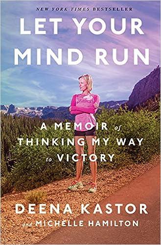 Let Your Mind Run by Deena Kastor