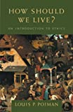 How Should We Live? 1st Edition