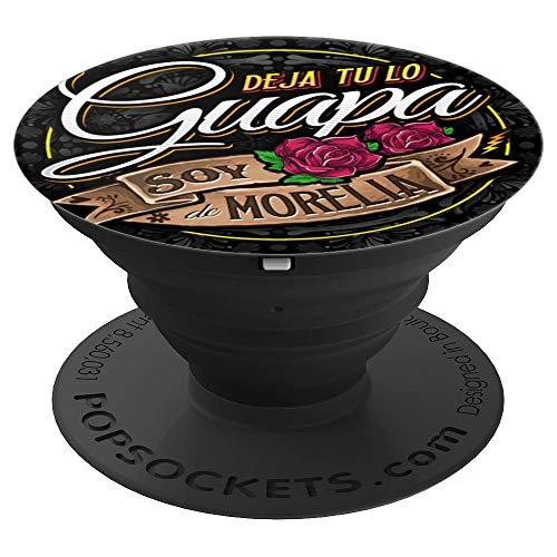 Deja tu lo guapa soy de Morelia PopSockets Grip and Stand for Phones and Tablets (Mi Morelia)