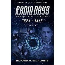 Radio Days in Colonial Trinidad 1929 - 1939, Book 1
