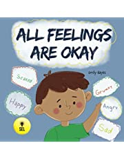 All Feelings Are Okay: A Kid's Book About Different Moods and Emotions; Helps Kids Identify and Accept Feelings; Autism; ADHD, ADD, SPD