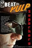 BEAT to a PULP: Superhero