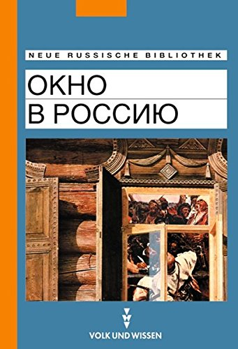Neue Russische Bibliothek: Fortgeschrittene - Okno w Rossiju (Ein Blick nach Russland): Texte zur russischen Landeskunde. Lektüre