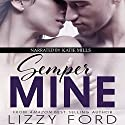 Semper Mine: A Sons of War Novel Audiobook by Lizzy Ford Narrated by Katie Mills