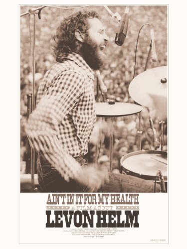 Ain't In It For My Health: A Film About Levon ()