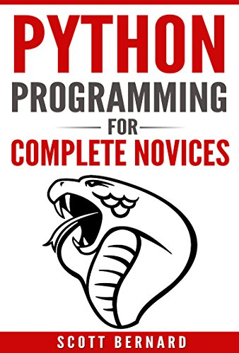 #freebooks – Python Programming: Python Programming For Complete Novices by Scott Bernard