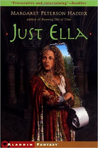 c9c84b885e30 Amazon.com  Just Ella (The Palace Chronicles) (9780689831287)  Margaret  Peterson Haddix