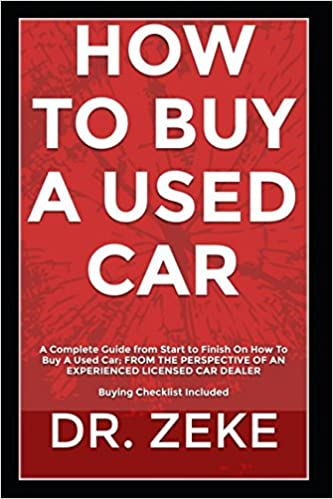How To Buy A Used Car A Complete Guide From Start To Finish On How