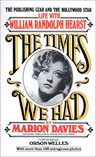 The Times We Had : Life with William Randolph Hearst