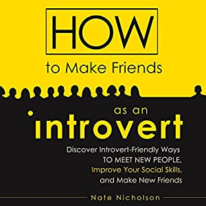 How to Make Friends as an Introvert Audiobook