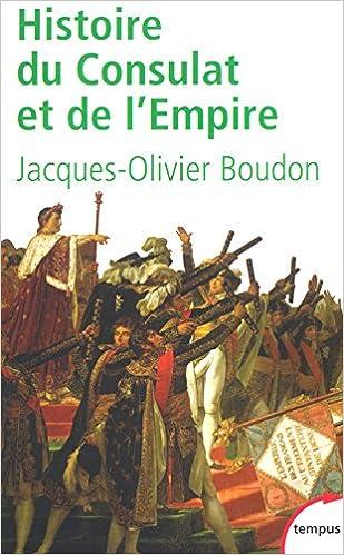 Histoire du Consulat et de l'Empire - Boudon Jacques-Olivier