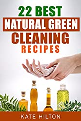 22 Best Natural Green Cleaning Recipes (English Edition)