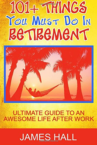 awesome-things-you-must-do-in-retirement-ultimate-guide-to-an-awesome-life-after-work
