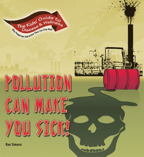 Pollution Can Make You Sick! (Kids' Guide to Disease & Wellness) ebook