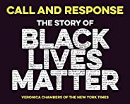 Call and Response: The Story of Black Lives Matter