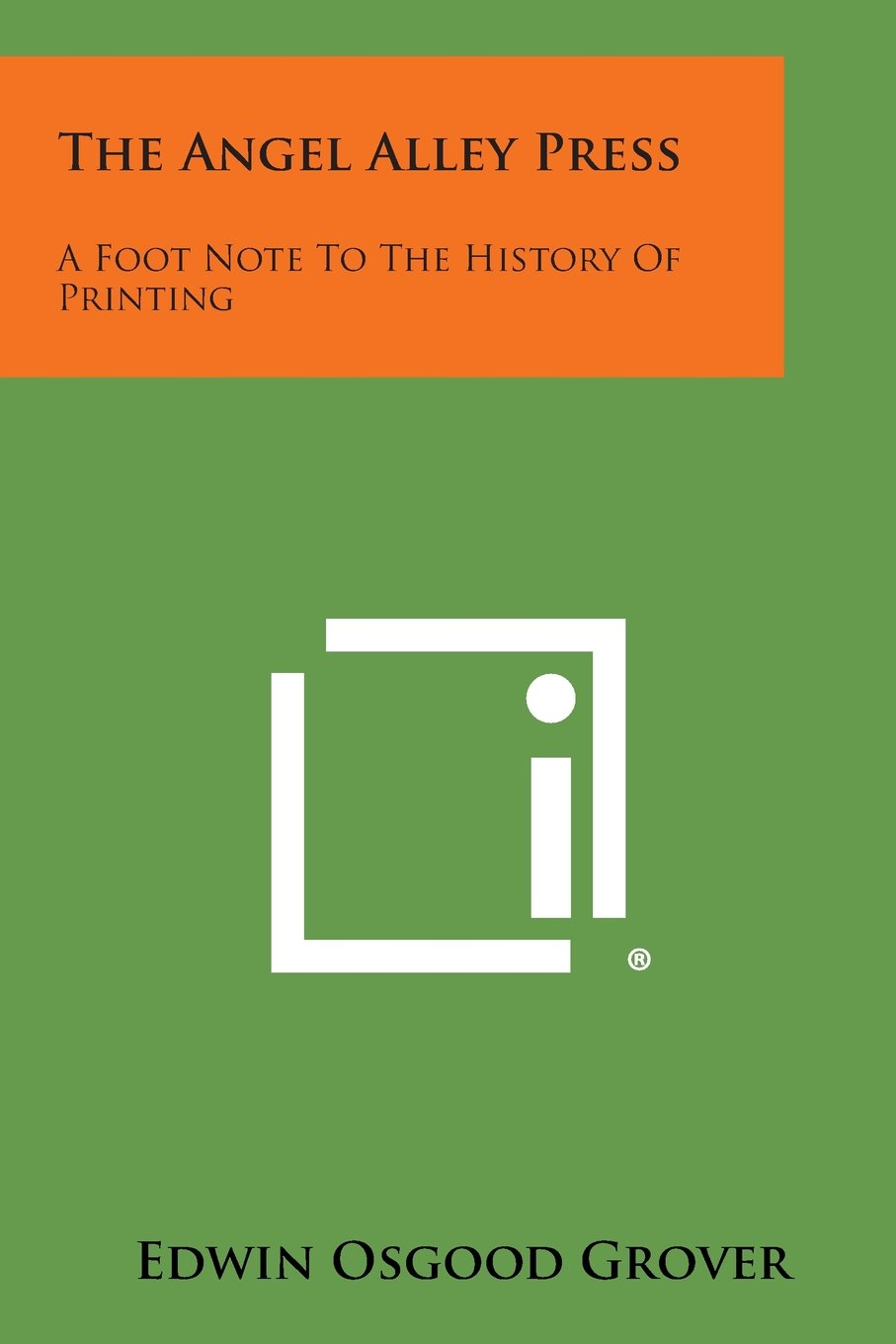 The Angel Alley Press: A Foot Note To The History Of Printing pdf