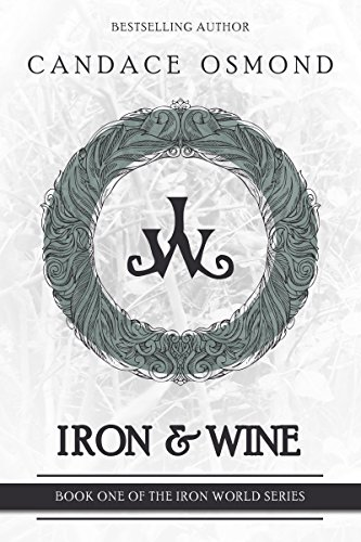 Iron & Wine (The Iron World Series Book 1)