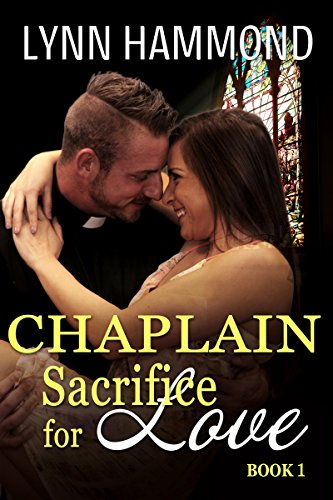 The Chaplain: Sacrifice for Love (Book Book 1) by [Hammond, Lynn]