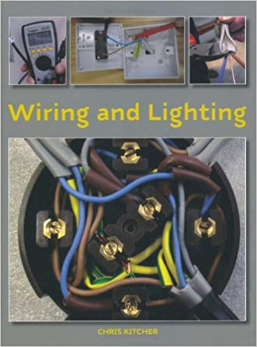 Superb Wiring And Lighting Amazon Co Uk Chris Kitcher 8601404890529 Books Wiring Database Gramgelartorg