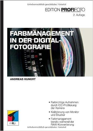 Farbmanagement in der Digitalfotografie - Edition ProfiFoto mitp ...