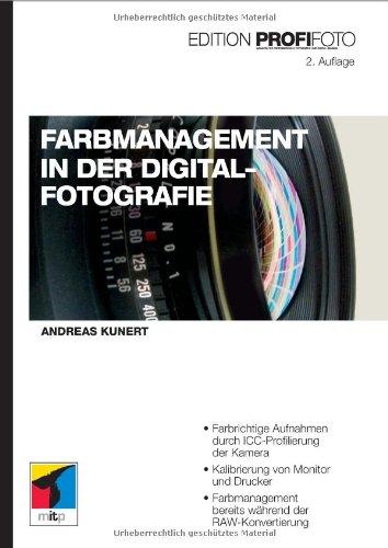 Farbmanagement in der Digitalfotografie - Edition ProfiFoto (mitp Edition Profifoto)