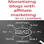 Monetizing Blogs with Affiliate Marketing | CC Chapman