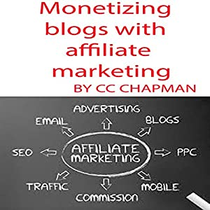 Monetizing Blogs with Affiliate Marketing Audiobook