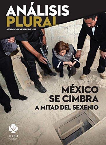 mxico-se-cimbra-a-mitad-del-sexenio-anlisis-plural-spanish-edition