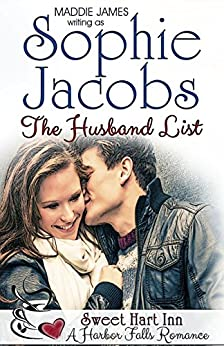 The Husband List: Sweet Hart Inn (A Harbor Falls Romance Book 9) by [Jacobs, Sophie, James, Maddie]