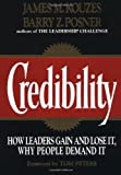 Credibility: How Leaders Gain and Lose It, Why People Demand It (Jossey-Bass Management)