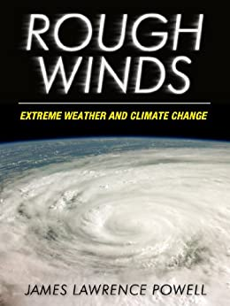 Rough Winds: Extreme Weather and Climate Change (Kindle Single) by [Powell, James Lawrence]