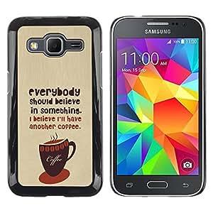 Paccase / SLIM PC / Aliminium Casa Carcasa Funda Case Cover para - Coffee Café Barista Hipster Believe Text - Samsung Galaxy Core Prime SM-G360