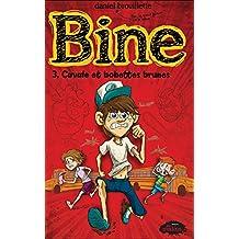 Bine 3 : Cavale et bobettes brunes (French Edition)