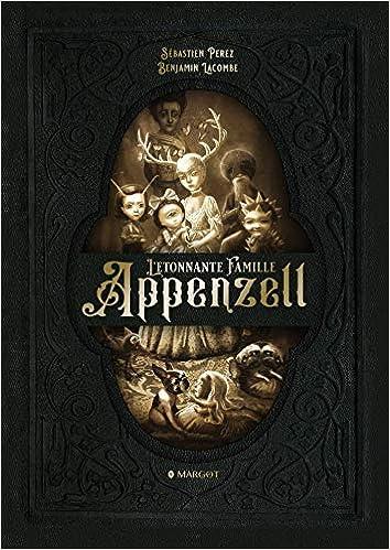 Book's Cover of L'étonnante Famille Appenzell (Français) Broché – 14 octobre 2020