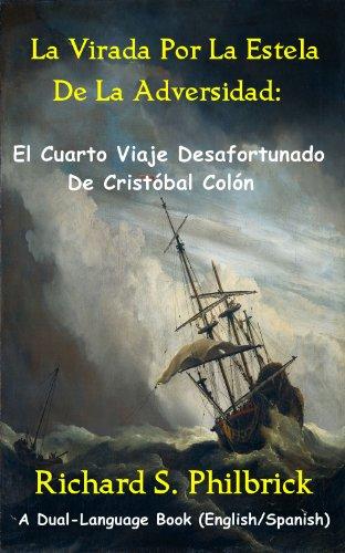 La Virada Por La Estela de la Adversidad: El Cuarto Viaje Desafortunado De  Cristóbal Colón
