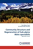 Community Structure and Regeneration of Sub-Alpine Abies Spectabilis, Ravi Mohan Tiwari and Bharat Babu Shrestha, 3843392269