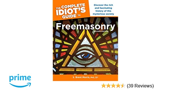 The Complete Idiot S Guide To Freemasonry 2nd Edition Discover The