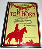 img - for The Life of Tom Horn, Government Scout and Interpreter: Together with His Letters and Statements by His Friends : A Vindication book / textbook / text book