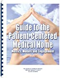 img - for Guide to the Patient-Centered Medical Home: Metrics, Models and Engagement book / textbook / text book