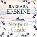 Sleeper's Castle Hörbuch von Barbara Erskine Gesprochen von: Charlotte Strevens