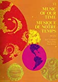 Music of Our Time / Musique De Notre Temps . Piano VI